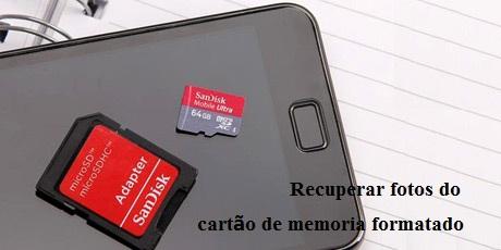recuperar fotos do cartão de memoria formatado