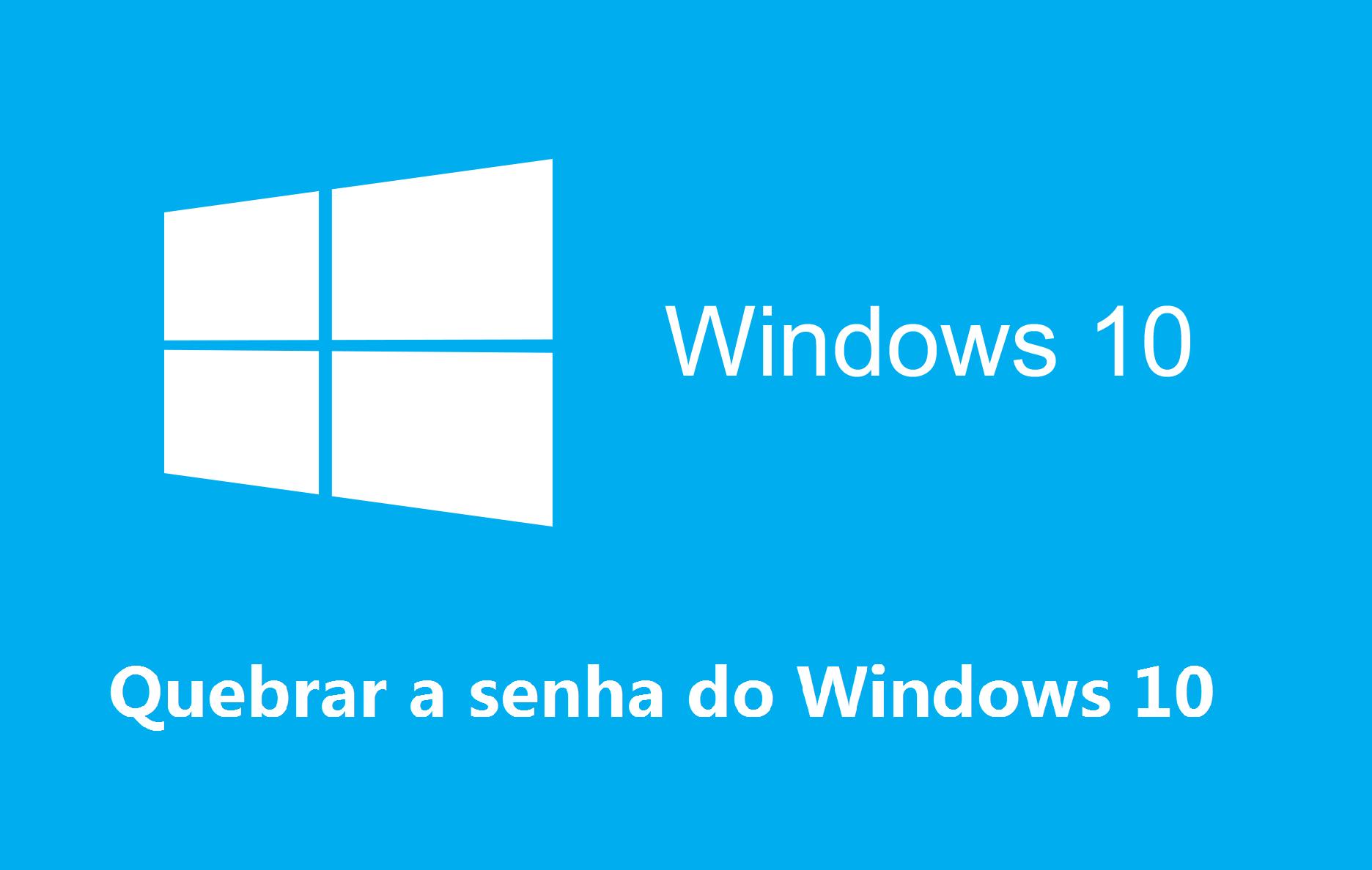 quebrar a senha do Windows 10