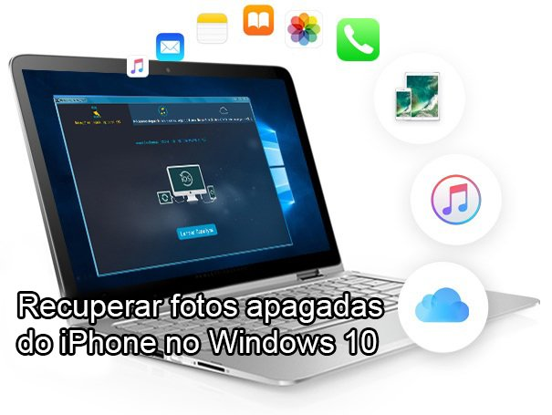 recuperar fotos apagadas do iPhone no Windows 10