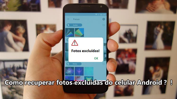 recuperar fotos excluídas do celular Android
