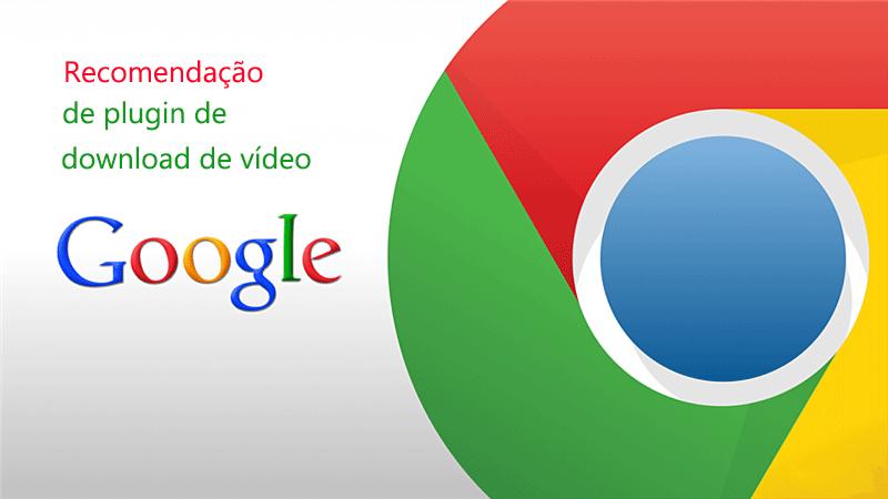 Plugins do Chrome para baixar um vídeo do YouTube em HD